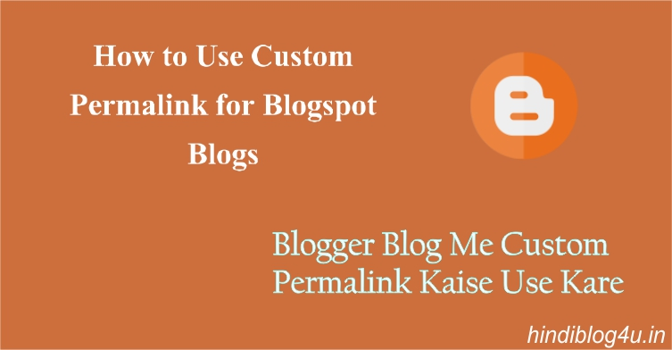 Blogger Blog Me Custom Permalink Kaise Use Kare