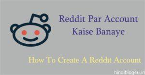 Reddit Par Account Kaise Banaye